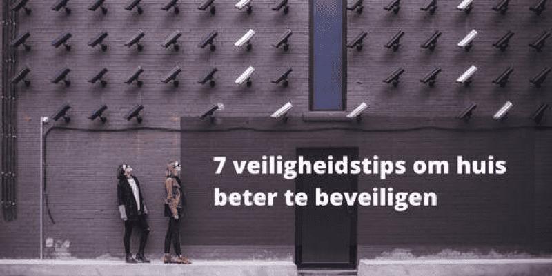 7 Veiligheidstips Om Je Huis Beter Te Beveiligen