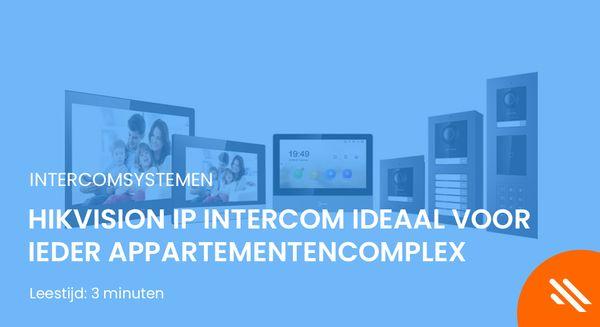 HikVision IP intercom ideaal voor ieder appartementencomplex