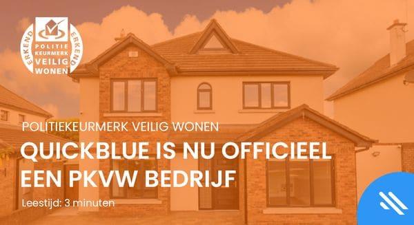 QuickBlue is nu officieel een PKVW erkend bedrijf