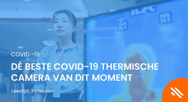 Dé beste COVID-19 Thermische camera van dit moment
