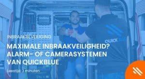 Maximale inbraakveiligheid? Alarm- of camerasystemen van QuickBlue